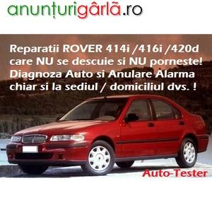 Imagine anunţ Diagnoza Auto si Reparatii Rover 414i / 416i / 420d nu se descuie si nu porneste - anulare alarma / imobilizator la Domiciliu Bucuresti
