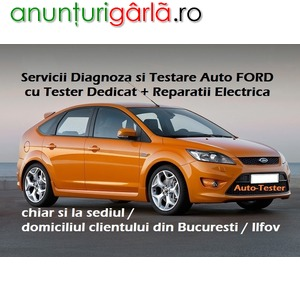Imagine anunţ Servicii Diagnoza FORD Testare cu Tester de uzina + Reparatii Rapide Electrica Auto si la Domiciliu Bucuresti / Ilfov