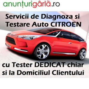 Imagine anunţ Servicii Diagnoza Testare CITROEN cu Tester de Uzina si Reparatii Auto chiar si la Domiciliu Bucuresti / Ilfov