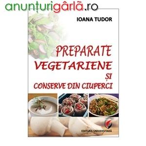 Imagine anunţ Preparate vegetariene cu ciuperci