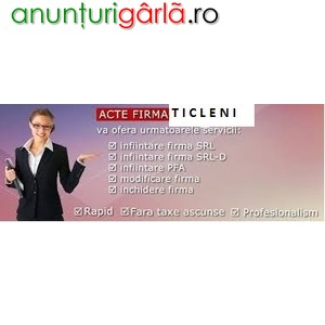 Imagine anunţ Infiintare, acte firma Țicleni, la Registrul Comertului Târgu Jiu, Gorj